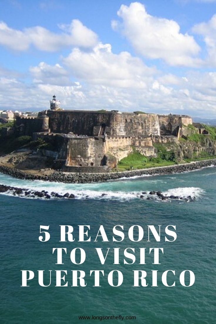 5 reasons to visit puerto rico