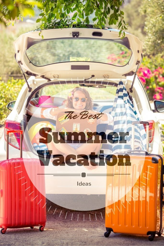 The Best Ideas for Student's Summer Vacations