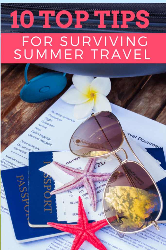 Top 10 Tips for Surviving Summer Travel Season