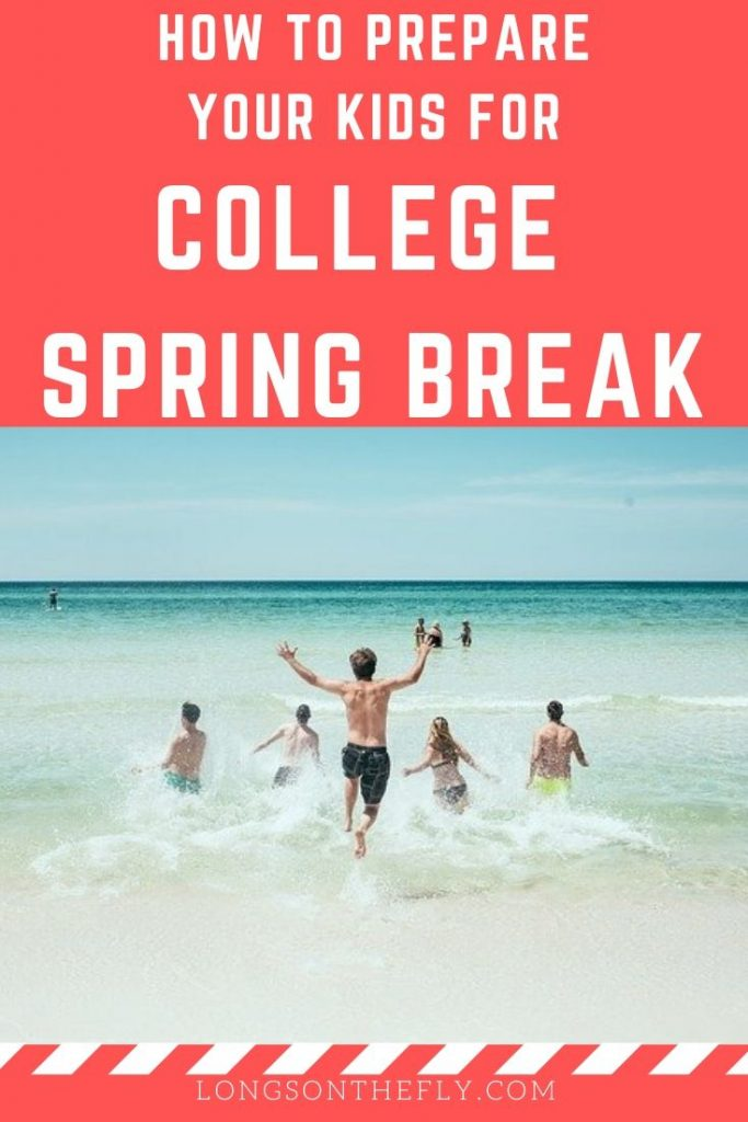 Prepare Kids For College Spring Breaks